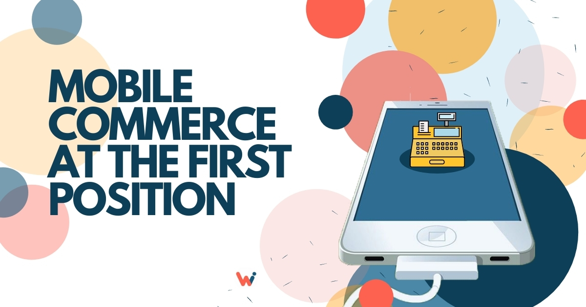 Mobile commerce at the first position